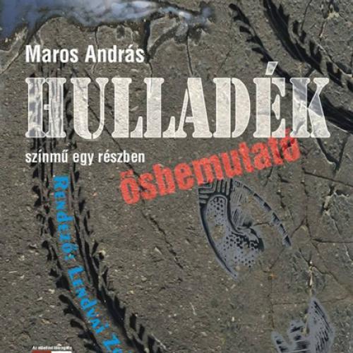 Maros András - Hulladék